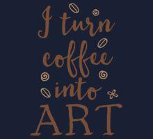 I turn coffee into art Kids Tee