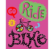 Go ride a Bike Photographic Print