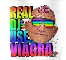 Real Djs Use Viagra Poster