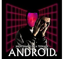 Nightmares of a Teenage Android Photographic Print