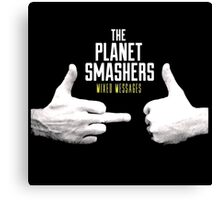 The Planet Smasher Mixed Messages Canvas Print