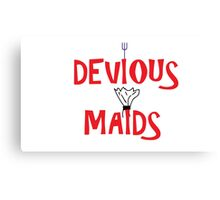 Devious maids Canvas Print