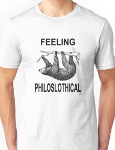 Feeling Philoslothical Unisex T-Shirt