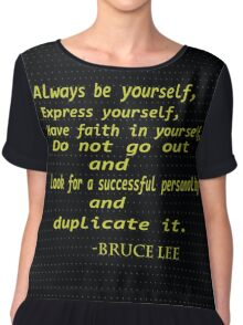 """""""Always be yourself, express yourself.....""""Inspirational quotes...-Bruce Lee Chiffon Top"""