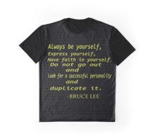 """""""Always be yourself, express yourself.....""""Inspirational quotes...-Bruce Lee Graphic T-Shirt"""