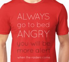 Life Tips: Go To Bed Angry Unisex T-Shirt