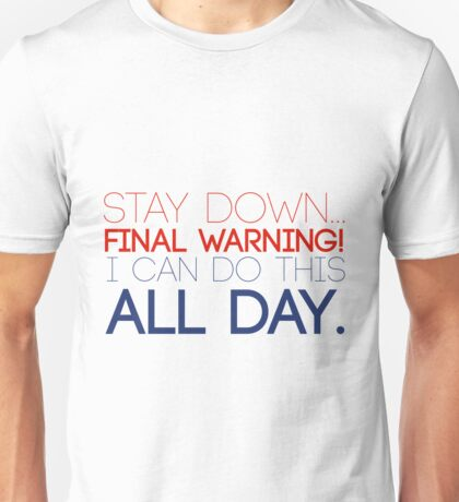 """""""I can do this all day."""" Unisex T-Shirt"""