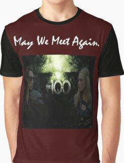 May We Meet Again - The 100 Graphic T-Shirt
