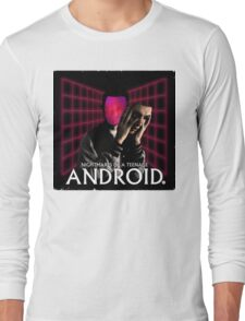 Nightmares of a Teenage Android Long Sleeve T-Shirt