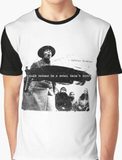 Sylvia Pankhurst - I would rather be a Rebel than a Slave Graphic T-Shirt