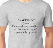 Definition of a Snaccident  Unisex T-Shirt