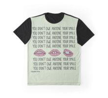 You Don't Owe Anyone Your Smile Graphic T-Shirt