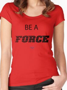 BE A FORCE Women's Fitted Scoop T-Shirt