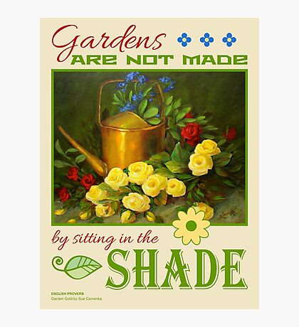 Garden Proverb Photographic Print