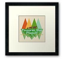Preserve Our Planet Framed Print