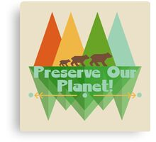 Preserve Our Planet Canvas Print