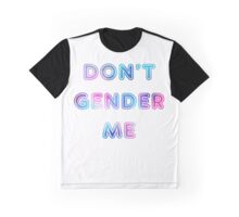 Don't Gender Me - White T Graphic T-Shirt