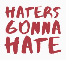 Haters gonna Hate! Kids Tee