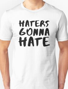 Haters gonna Hate! V2 T-Shirt