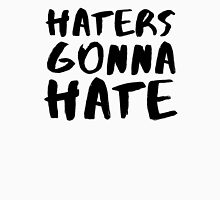 Haters gonna Hate! V2 Unisex T-Shirt