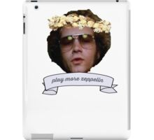"""Hyde says """"play more zeppelin"""" iPad Case/Skin"""