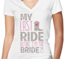Bachelorette Party My Last Ride Before I'm The Bride Women's Fitted V-Neck T-Shirt