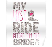 Bachelorette Party My Last Ride Before I'm The Bride Poster