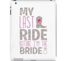 Bachelorette Party My Last Ride Before I'm The Bride iPad Case/Skin