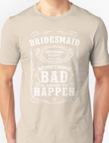 Women's Bachelorette Party Whiskey Bride Bridesmaid Wedding T-Shirts Unisex T-Shirt