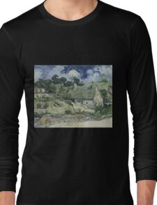 Vincent Van Gogh  Post- Impressionism Oil Painting , Thatched Cottages at Cordeville, 1890 Long Sleeve T-Shirt