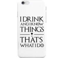 Drink and know things (light) iPhone Case/Skin