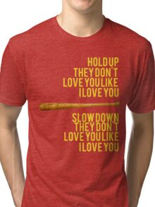 Hold Up Tri-blend T-Shirt