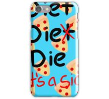 You Can't Spell Diet Without Die iPhone Case/Skin