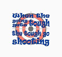 Get Your Gun, Go Shooting, Shoot Bullseye Targets. Unisex T-Shirt