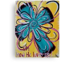 He Loves Us Canvas Print