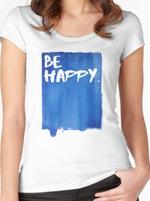 Be Happy Watercolor Blue Women's Fitted Scoop T-Shirt