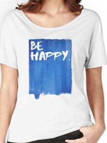 Be Happy Watercolor Blue Women's Relaxed Fit T-Shirt
