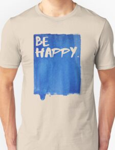 Be Happy Watercolor Blue T-Shirt