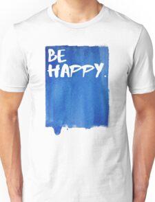 Be Happy Watercolor Blue Unisex T-Shirt