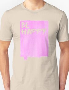 Be Happy Watercolor Pink T-Shirt