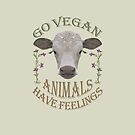 GO VEGAN - ANIMALS HAVE FEELINGS by fuxart