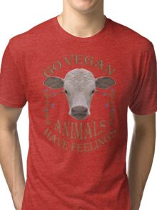 GO VEGAN - ANIMALS HAVE FEELINGS Tri-blend T-Shirt