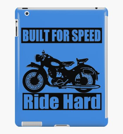 BUILT FOR SPEED-RIDE HARD iPad Case/Skin