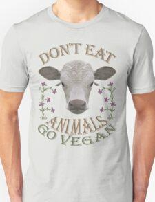 DON'T EAT ANIMALS - GO VEGAN Unisex T-Shirt