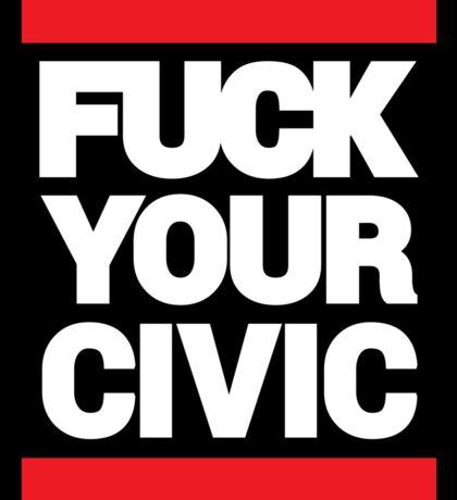 Fuck Your Civic JDM Sticker