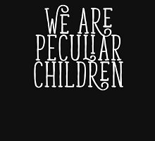 we are peculiar children Unisex T-Shirt