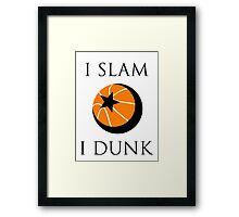 I Slam, I Dunk Framed Print