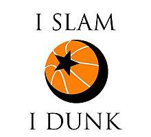 I Slam, I Dunk Photographic Print