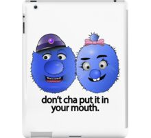 Don't Cha Put It In Your Mouth! iPad Case/Skin