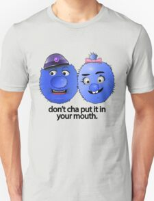 Don't Cha Put It In Your Mouth! T-Shirt